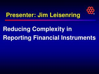 Presenter: Jim Leisenring