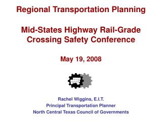Rachel Wiggins, E.I.T. Principal Transportation Planner North Central Texas Council of Governments