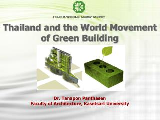 Dr. Tanapon Panthasen Faculty of Architecture, Kasetsart University