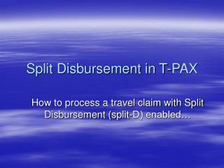 Split Disbursement in T-PAX