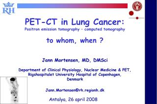 PET-CT in Lung Cancer: Positron emission tomography – computed tomography to whom, when ?