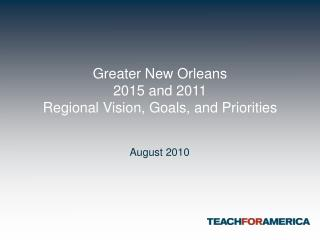Greater New Orleans 2015 and 2011  Regional Vision, Goals, and Priorities