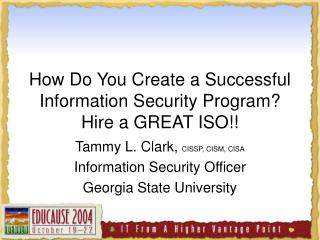 How Do You Create a Successful Information Security Program? Hire a GREAT ISO!!