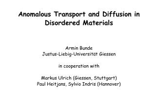 Anomalous Transport and Diffusion in  Disordered Materials Armin Bunde