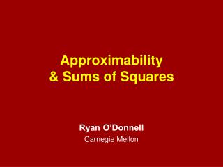 Approximability & Sums of Squares