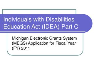 Individuals with Disabilities Education Act (IDEA) Part C