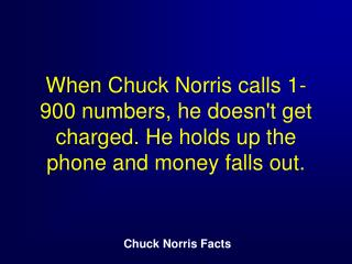 Chuck Norris once ate a whole cake before his friends could tell him there was a stripper in it.