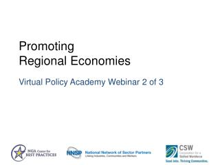 Promoting Regional Economies Virtual Policy Academy Webinar 2 of 3