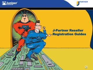J-Partner Reseller Registration Guides