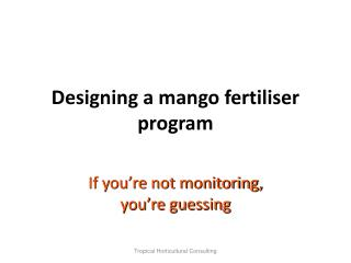 Designing a mango fertiliser program