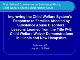 First National Conference on Substance Abuse,  Child Welfare and the Dependency Court