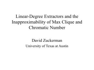 Linear-Degree Extractors and the  Inapproximability of Max Clique and Chromatic Number