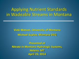 Applying Nutrient Standards  in  Wadeable  Streams in Montana