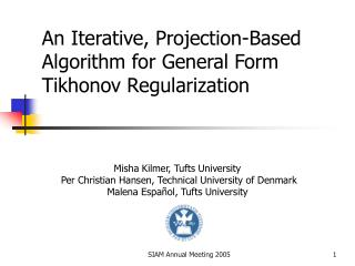 An Iterative, Projection-Based Algorithm for General Form Tikhonov Regularization