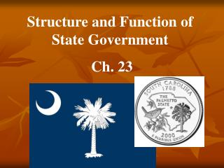 Structure and Function of State Government  Ch. 23