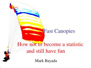 Fast Canopies How not to become a statistic and still have fun
