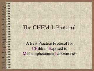The CHEM-L Protocol