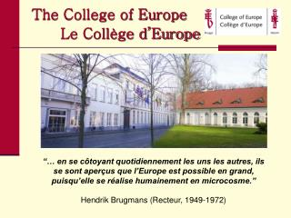 The College of Europe 	Le Collège d'Europe