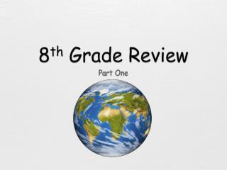 8 th  Grade Review