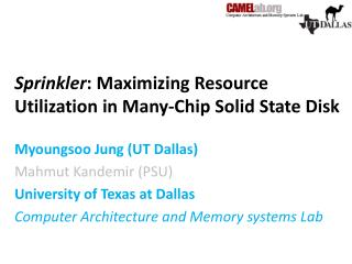 Sprinkler : Maximizing Resource Utilization in Many-Chip Solid State Disk