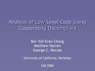 Analysis of Low-Level Code Using Cooperating Decompilers