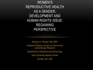 Women's reproductive health as a gender, development and human rights issue: regaining perspective