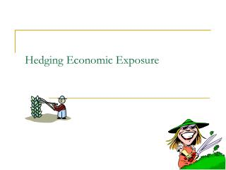 Hedging Economic Exposure Transaction Exposure vs. Economic ...