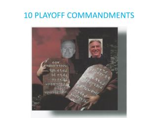 10  PLAYOFF COMMANDMENTS