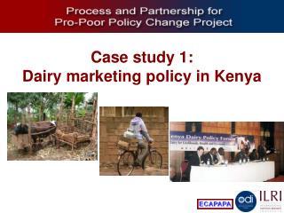 Case study 1: Dairy marketing policy in Kenya