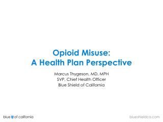 Opioid  Misuse:   A Health Plan Perspective