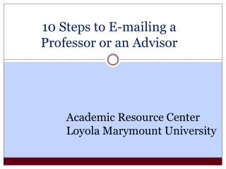 10 Steps to E-mailing a Professor or an Advisor