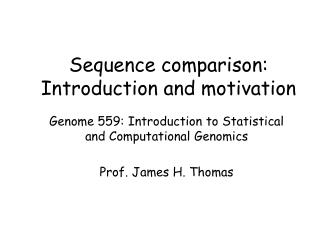 Sequence comparison: Introduction and motivation
