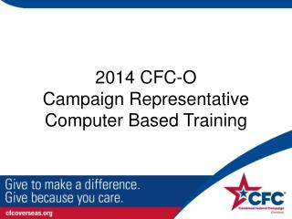 2014 CFC-O Campaign Representative  Computer Based Training