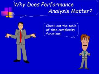 Why Does Performance                               Analysis Matter?
