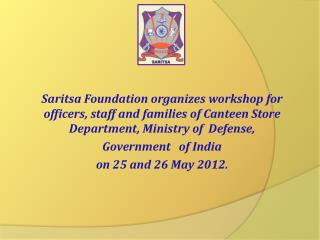 Preparing defense services employees of Canteen      Stores Department in India
