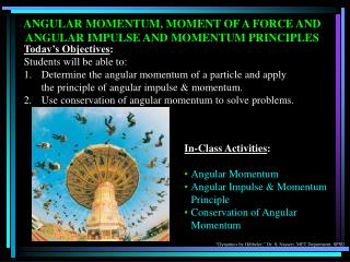 ANGULAR MOMENTUM, MOMENT OF A FORCE AND ANGULAR IMPULSE AND MOMENTUM PRINCIPLES