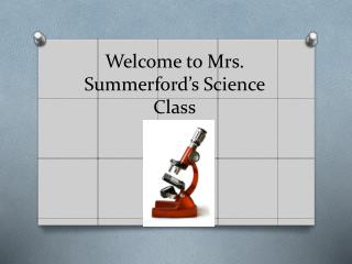 Welcome to Mrs. Summerford's Science Class