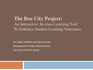 T he Box City Project: An Interactive, In-class Learning Tool To Enhance Student Learning Outcomes
