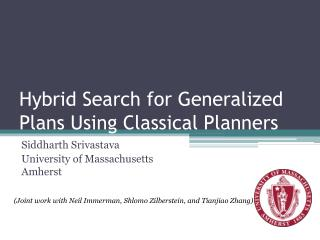 Hybrid Search for Generalized Plans Using Classical Planners