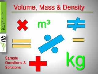 Volume, Mass & Density