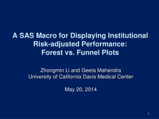 A SAS Macro for Displaying Institutional Risk-adjusted Performance: Forest vs. Funnel Plots