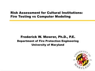 Risk Assessment for Cultural Institutions:  Fire Testing vs Computer Modeling