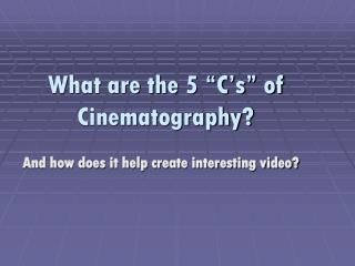 "What are the 5 ""C's"" of Cinematography?"