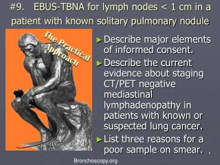 #9.   EBUS-TBNA for lymph nodes < 1 cm in a patient with known solitary pulmonary nodule