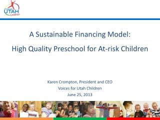 A Sustainable Financing Model:  High Quality Preschool for At-risk Children