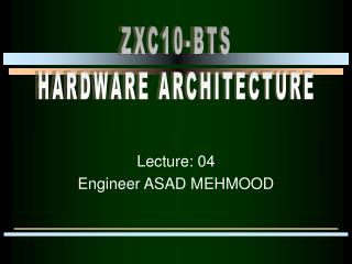 Lecture: 04 Engineer ASAD MEHMOOD