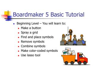Boardmaker 5 Basic Tutorial