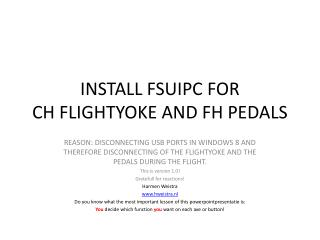 INSTALL FSUIPC FOR  CH FLIGHTYOKE AND FH PEDALS