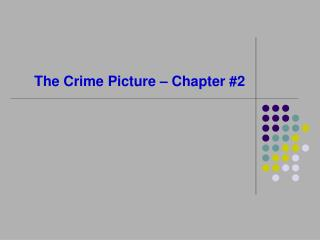 The Crime Picture – Chapter #2