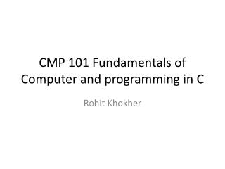 CMP 101 Fundamentals of Computer and programming in C